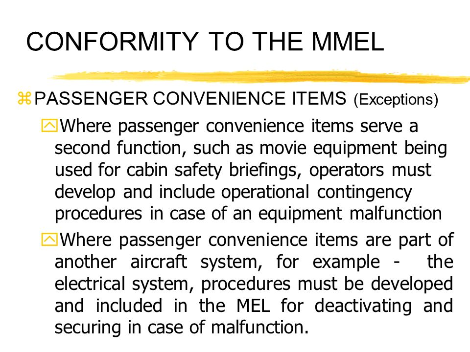 CONFORMITY TO THE MMEL PASSENGER CONVENIENCE ITEMS (Exceptions)