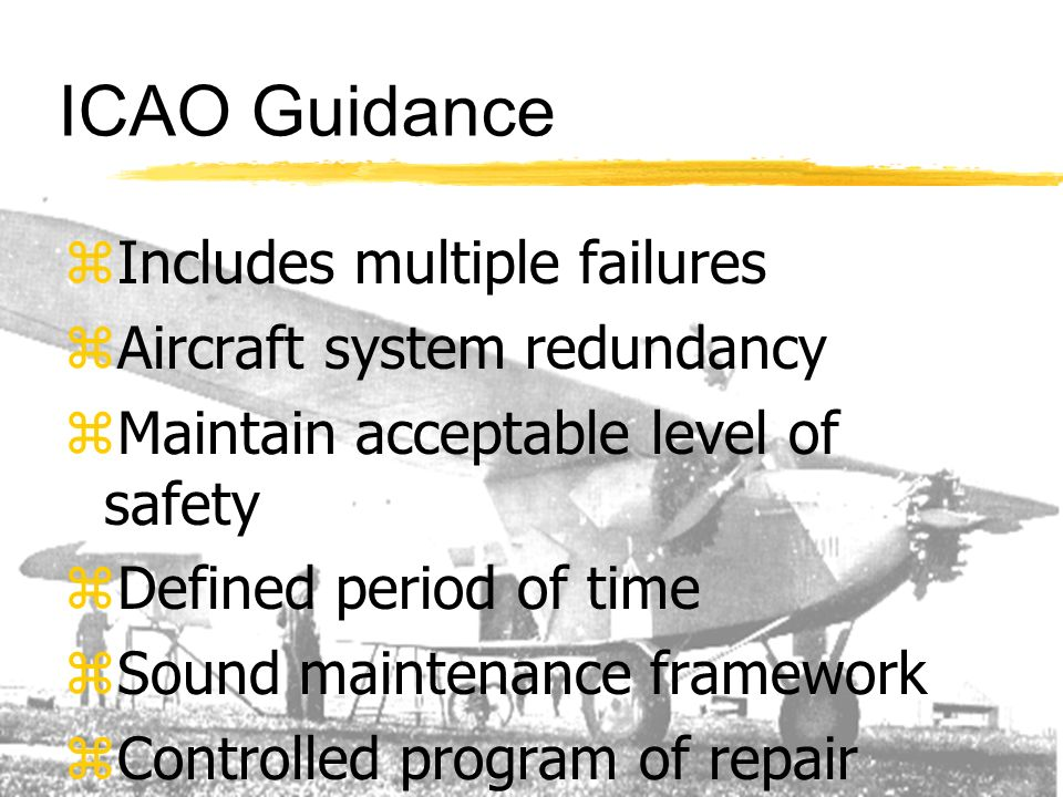 ICAO Guidance Includes multiple failures Aircraft system redundancy