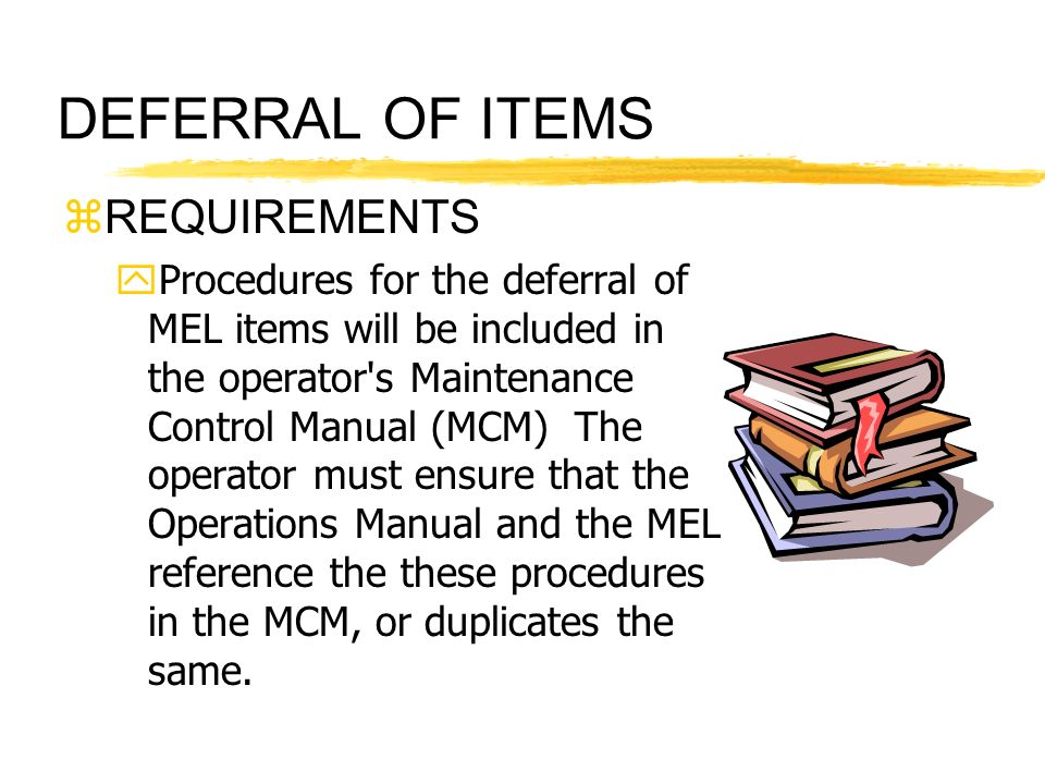 DEFERRAL OF ITEMS REQUIREMENTS