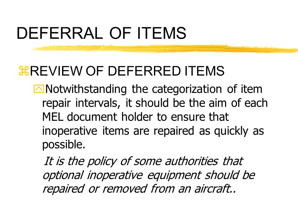 DEFERRAL OF ITEMS REVIEW OF DEFERRED ITEMS