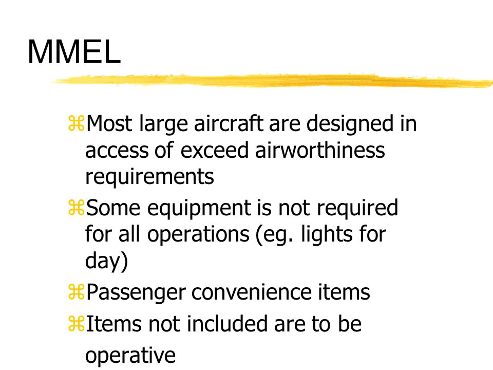 MMEL Most large aircraft are designed in access of exceed airworthiness requirements.