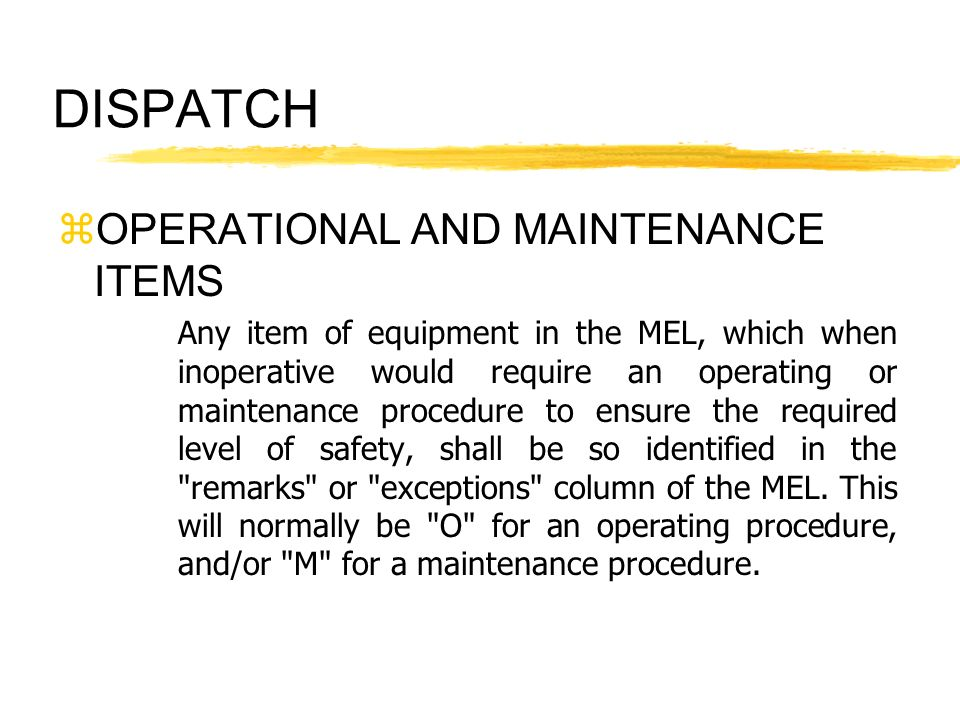 DISPATCH OPERATIONAL AND MAINTENANCE ITEMS