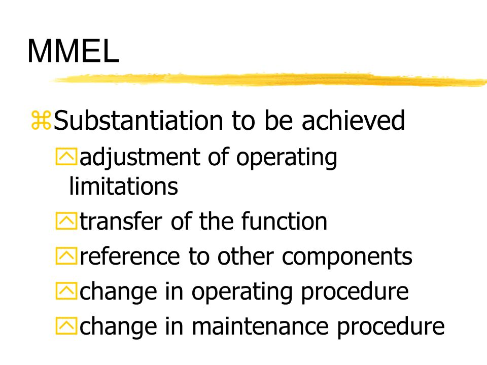 MMEL Substantiation to be achieved adjustment of operating limitations