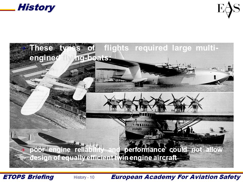 History These types of flights required large multi- engined flying-boats:
