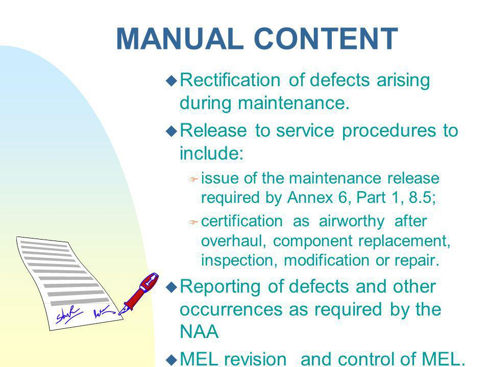 MANUAL CONTENT Rectification of defects arising during maintenance.