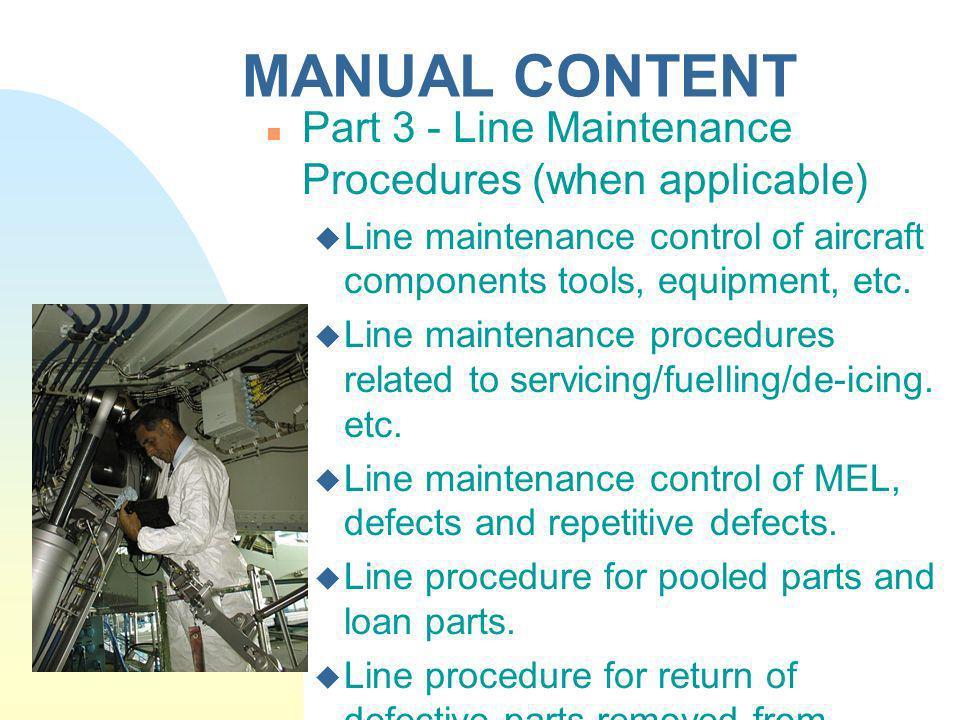 MANUAL CONTENT Part 3 - Line Maintenance Procedures (when applicable)