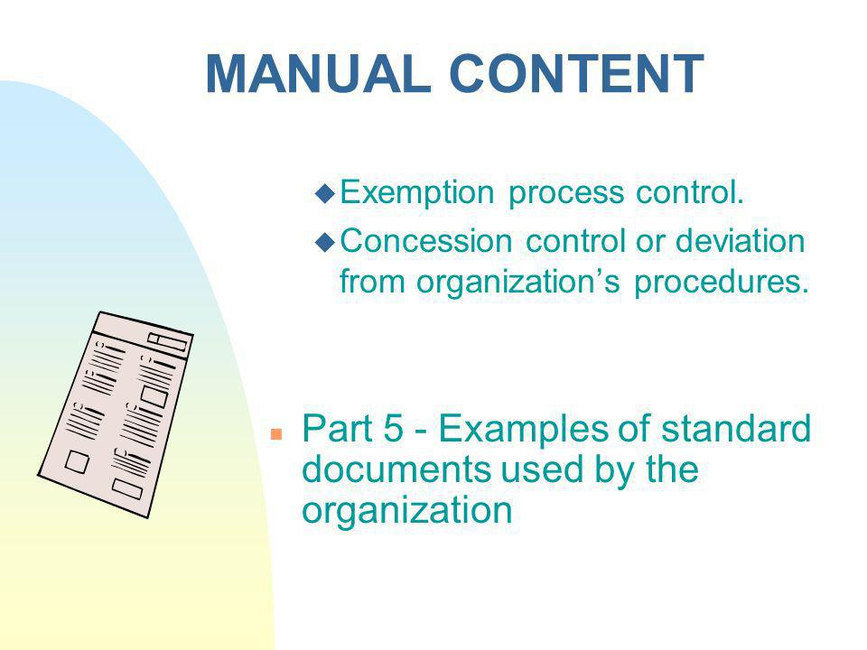 MANUAL CONTENT Exemption process control. Concession control or deviation from organization's procedures.