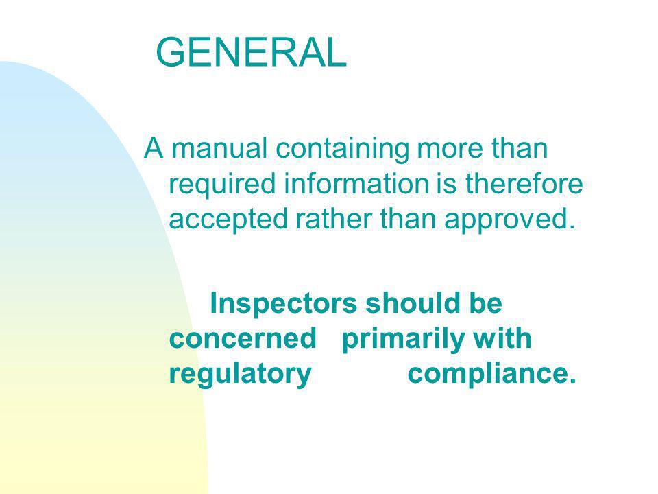 GENERAL A manual containing more than required information is therefore accepted rather than approved.