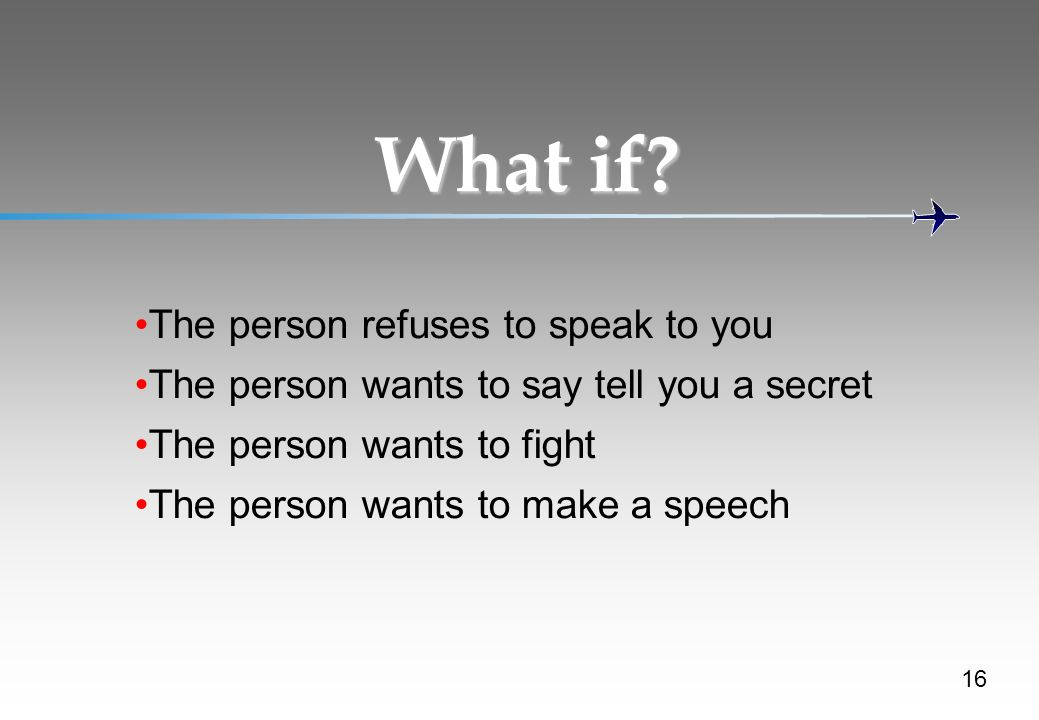What if The person refuses to speak to you