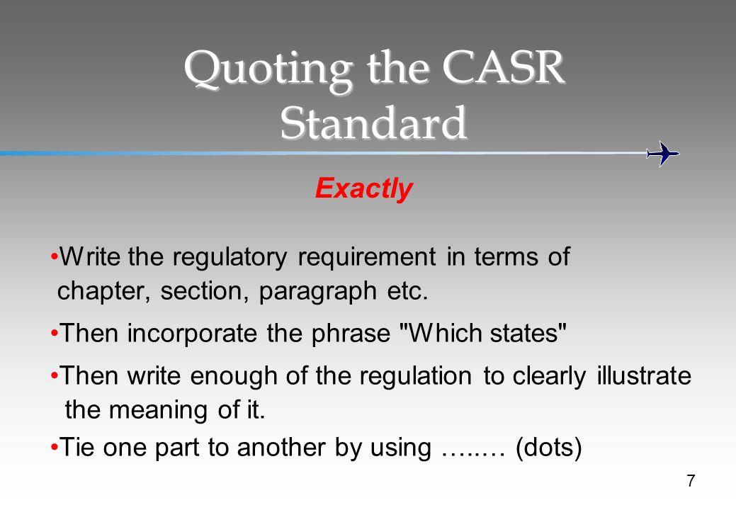Quoting the CASR Standard Exactly