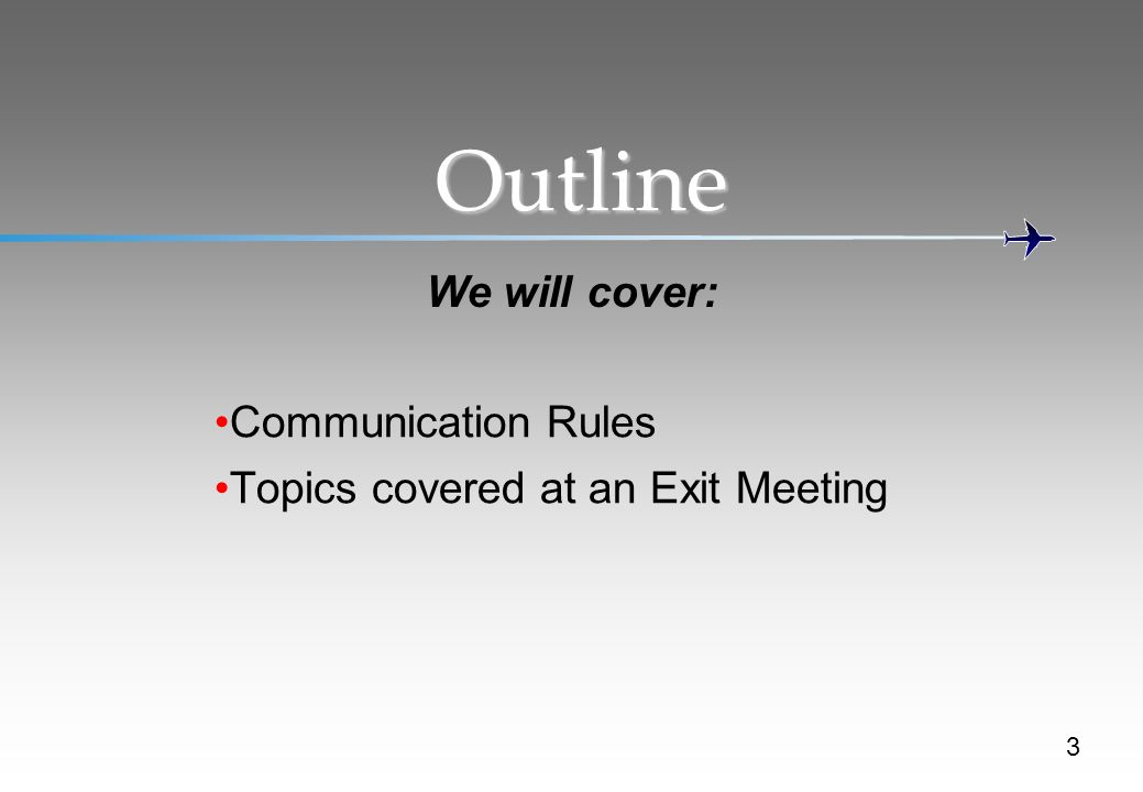 Outline We will cover: Communication Rules