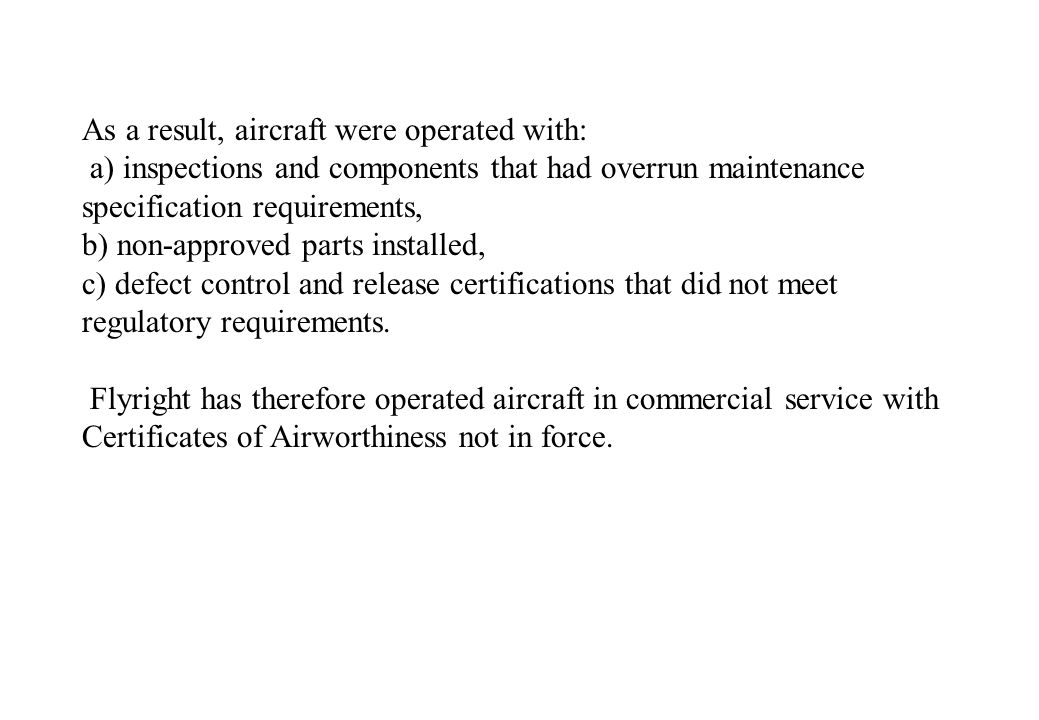 As a result, aircraft were operated with: