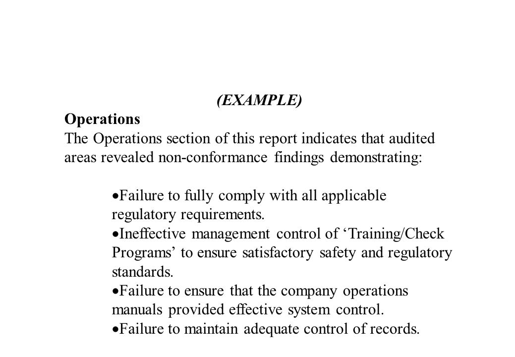 (EXAMPLE) Operations. The Operations section of this report indicates that audited areas revealed non-conformance findings demonstrating: