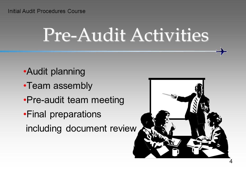 Pre-Audit Activities Audit planning Team assembly