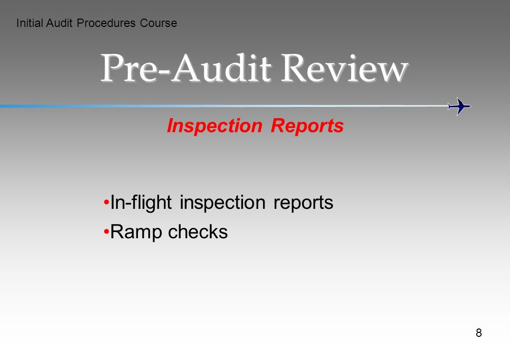 Pre-Audit Review Inspection Reports In-flight inspection reports