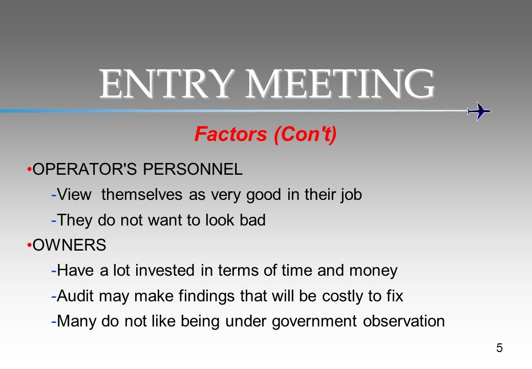 ENTRY MEETING Factors (Con t) OPERATOR S PERSONNEL