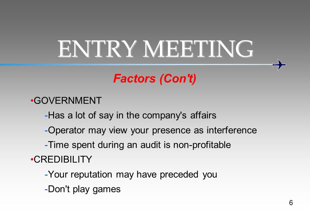 ENTRY MEETING Factors (Con t) GOVERNMENT
