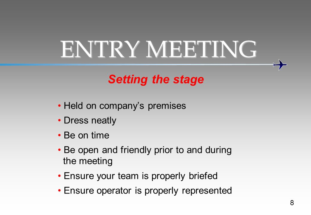 ENTRY MEETING Setting the stage Held on company's premises