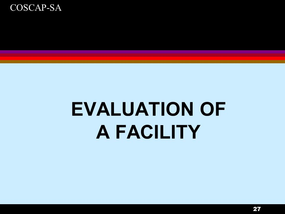 EVALUATION OF A FACILITY