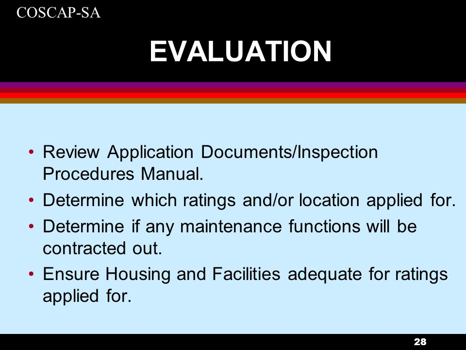 EVALUATION Review Application Documents/Inspection Procedures Manual.