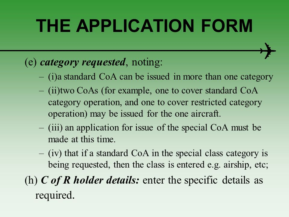 THE APPLICATION FORM (e) category requested, noting: