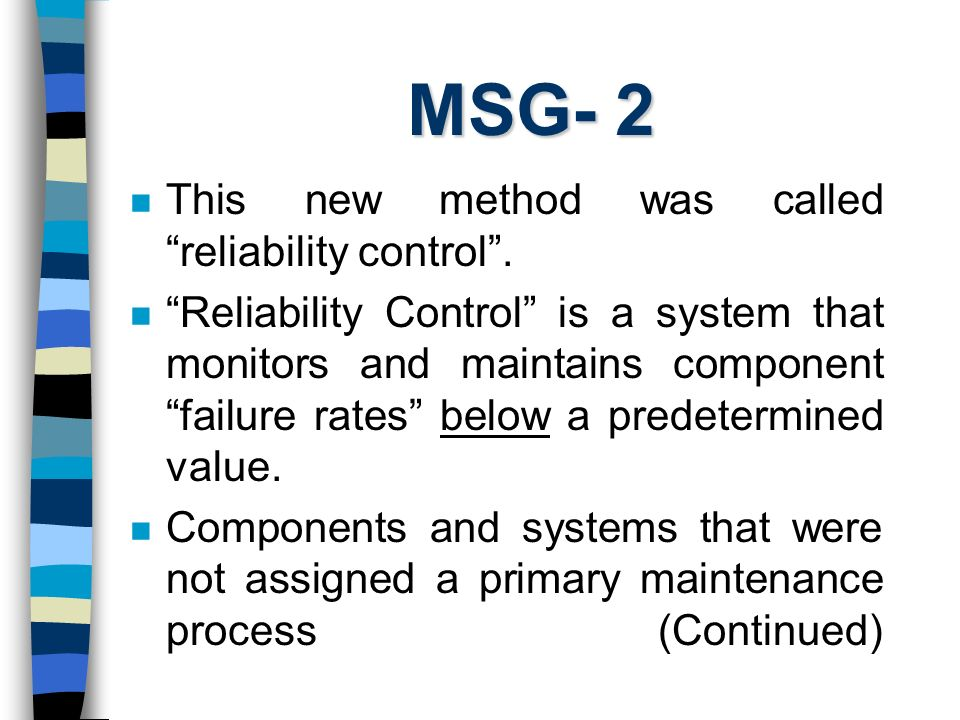 MSG- 2 This new method was called reliability control .