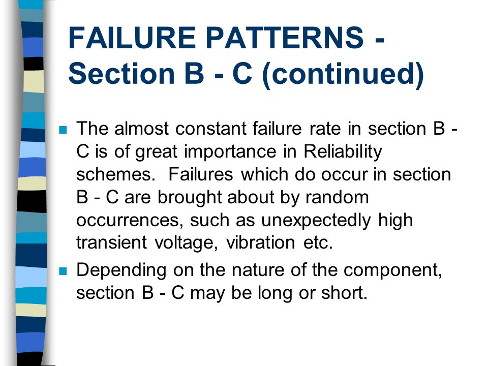 FAILURE PATTERNS - Section B - C (continued)