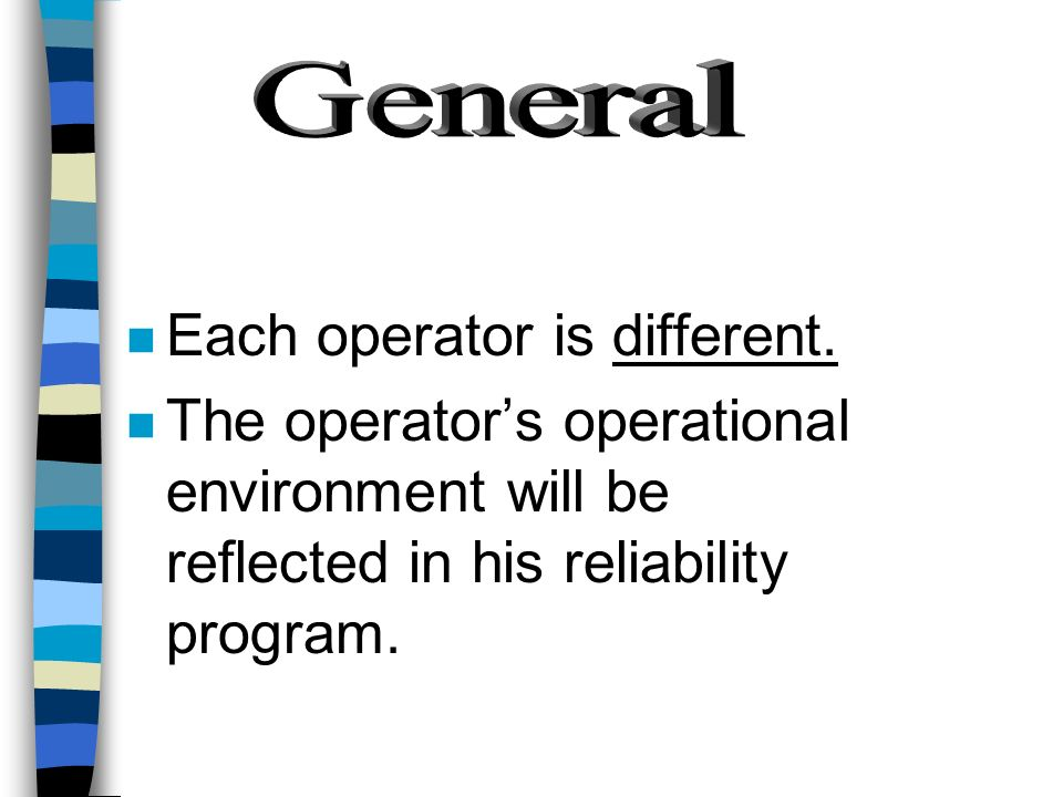 Each operator is different.