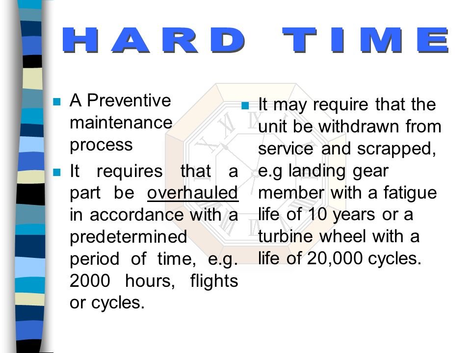 HARD TIME A Preventive maintenance process