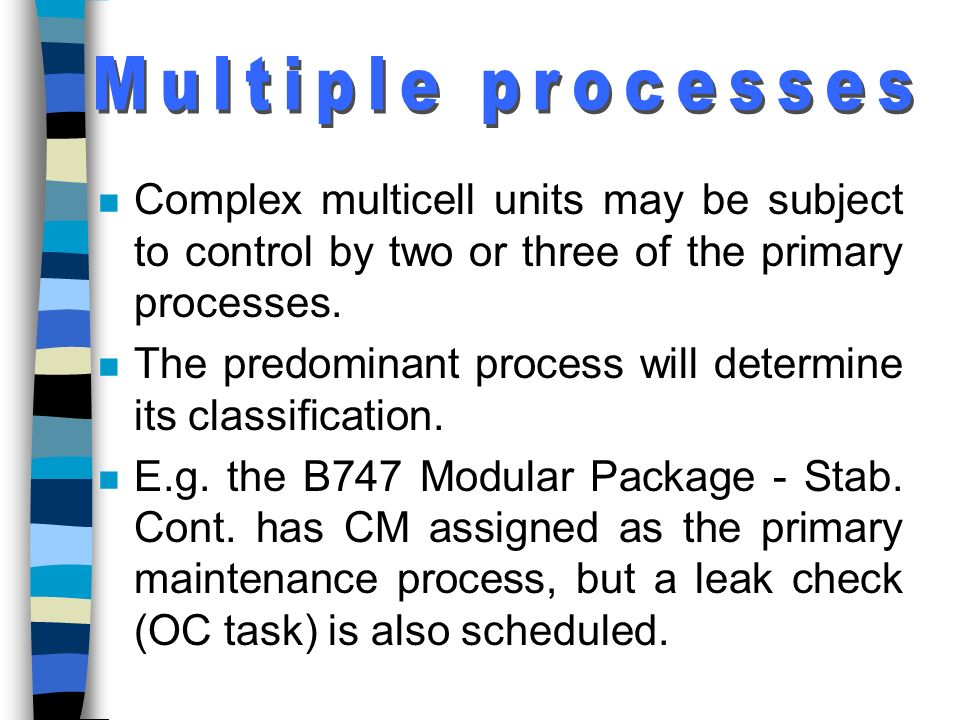 Multiple processes Complex multicell units may be subject to control by two or three of the primary processes.