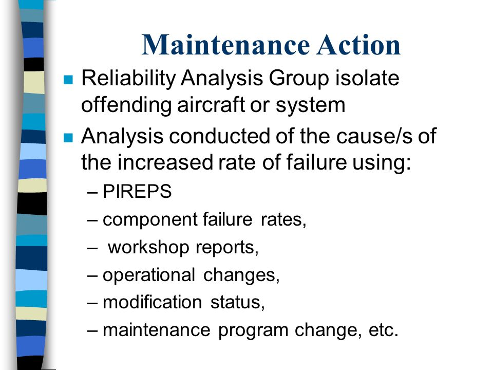 Maintenance Action Reliability Analysis Group isolate offending aircraft or system.