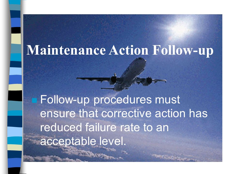 Maintenance Action Follow-up