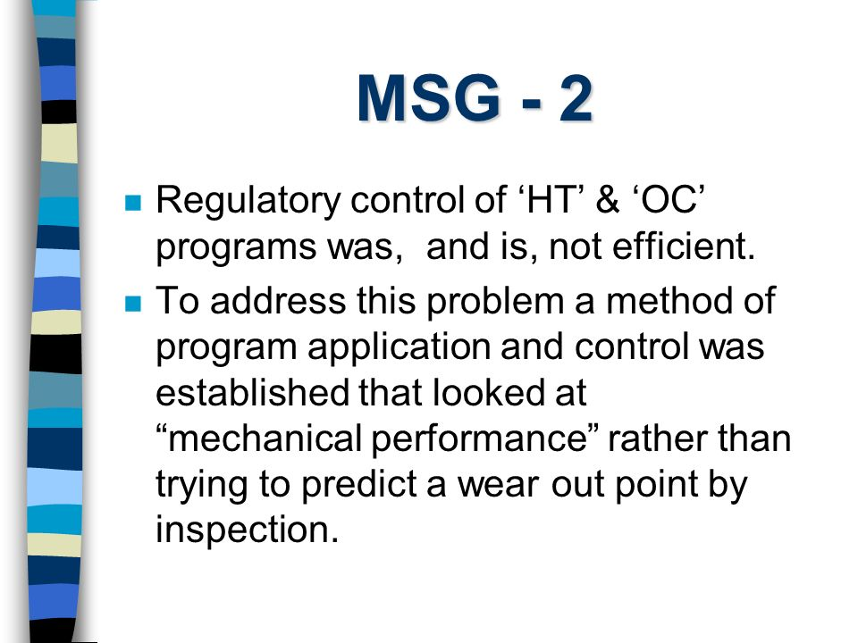 MSG - 2 Regulatory control of 'HT' & 'OC' programs was, and is, not efficient.