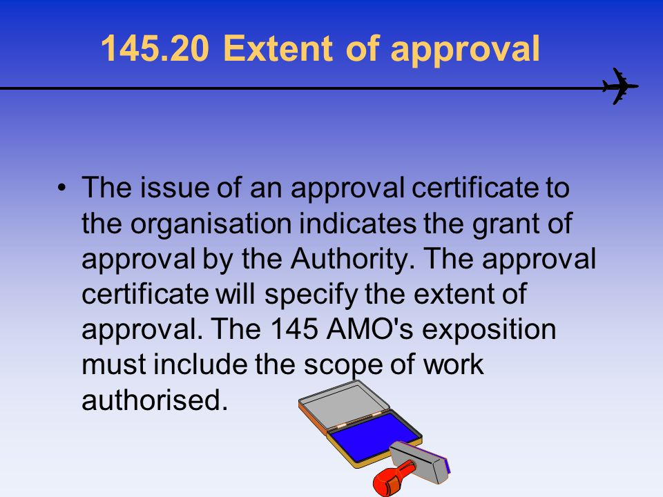 145.20 Extent of approval