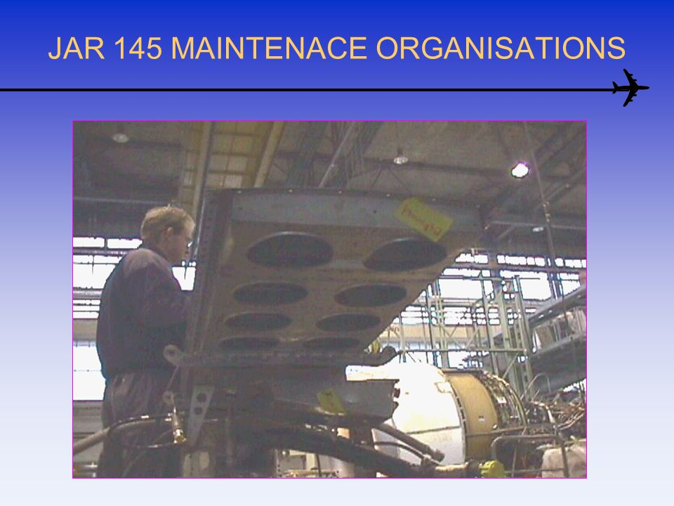 JAR 145 MAINTENACE ORGANISATIONS