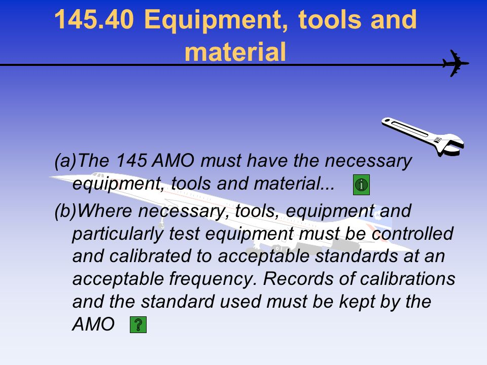 145.40 Equipment, tools and material