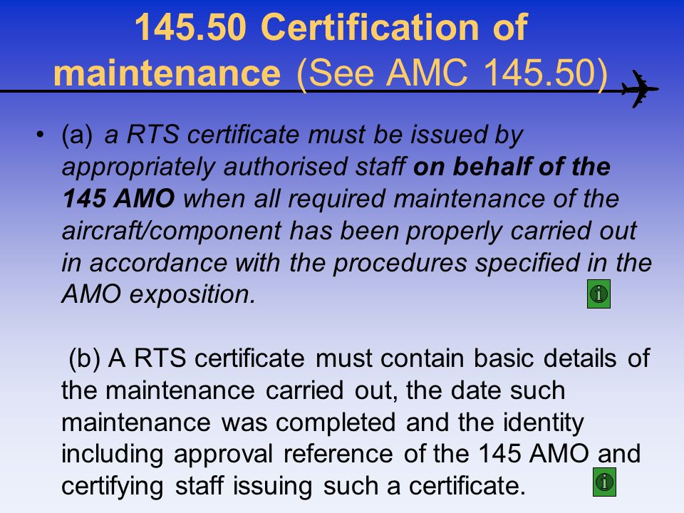 145.50 Certification of maintenance (See AMC 145.50)