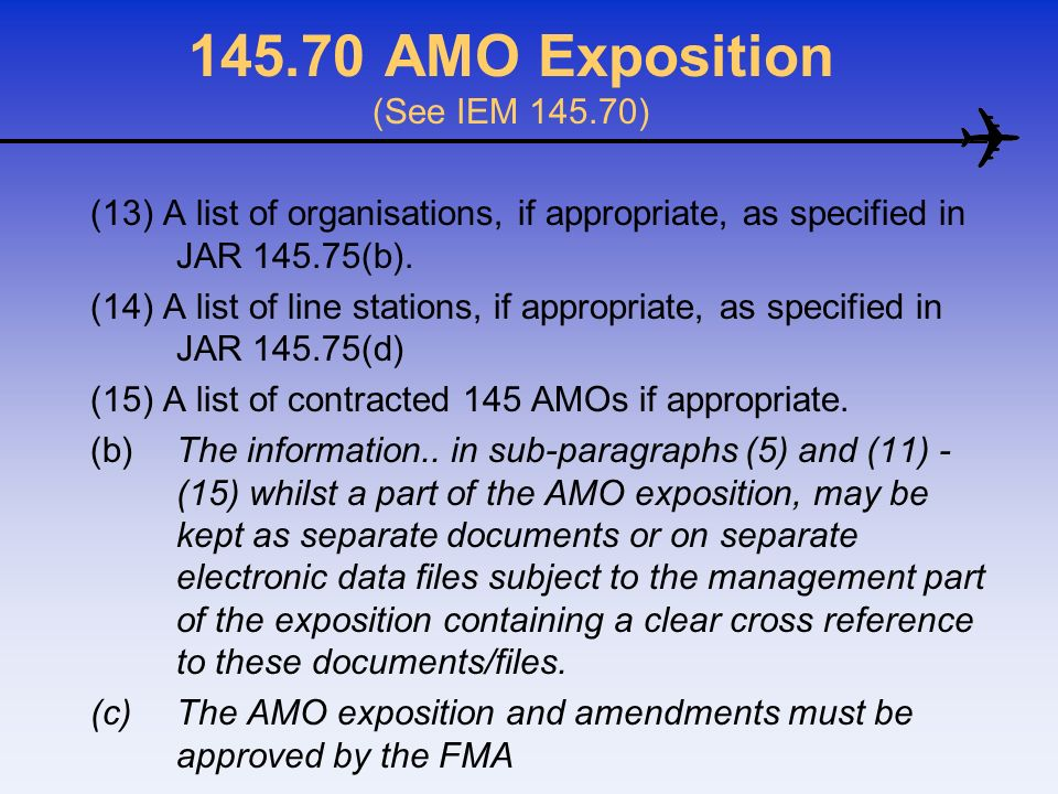 145.70 AMO Exposition (See IEM 145.70)