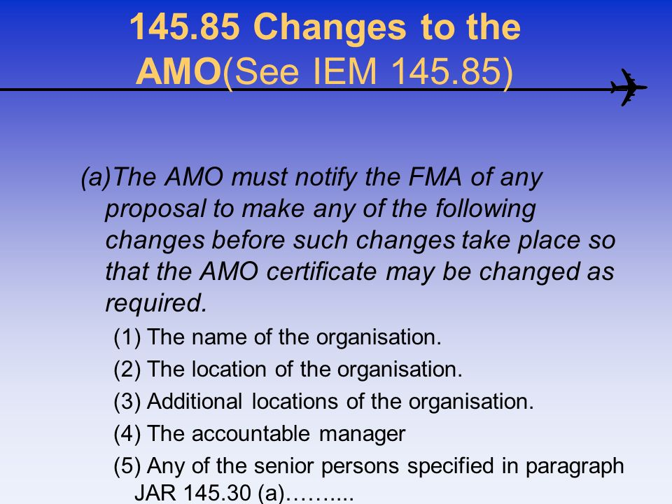 Changes to the AMO(See IEM )