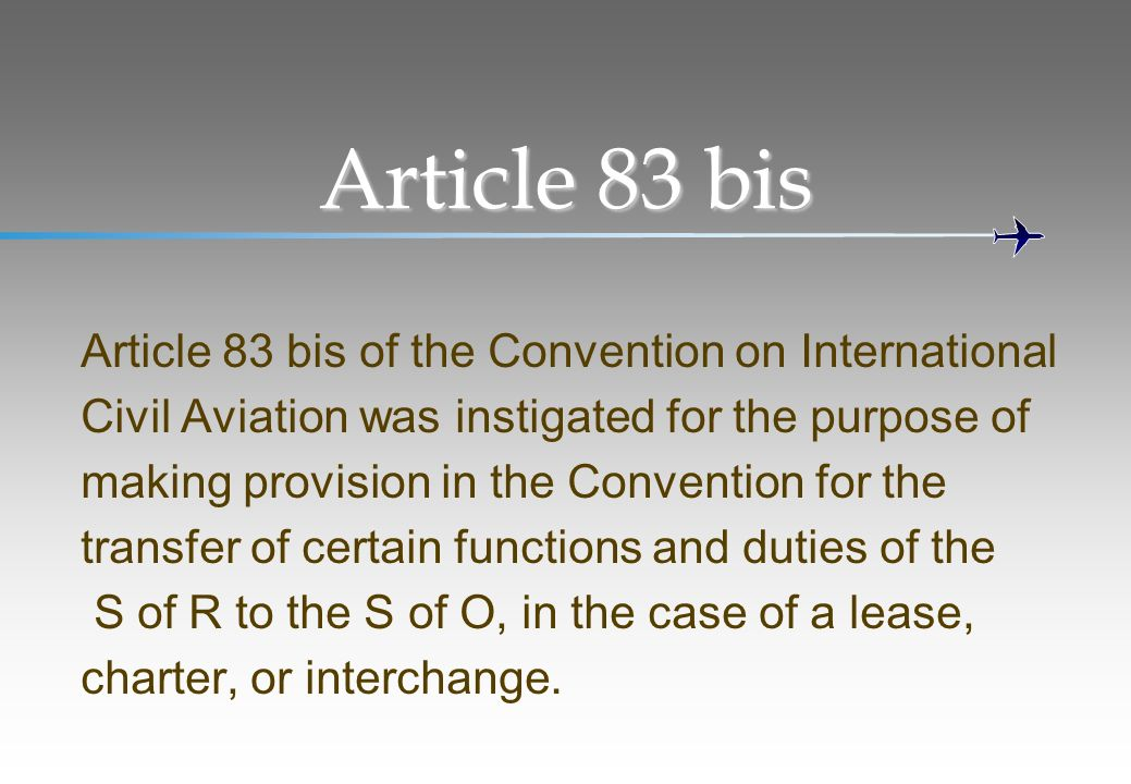 Article 83 bis Article 83 bis of the Convention on International