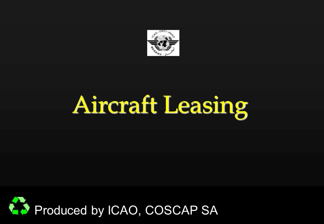 Aircraft Leasing Produced by ICAO, COSCAP SA Aircraft Leasing