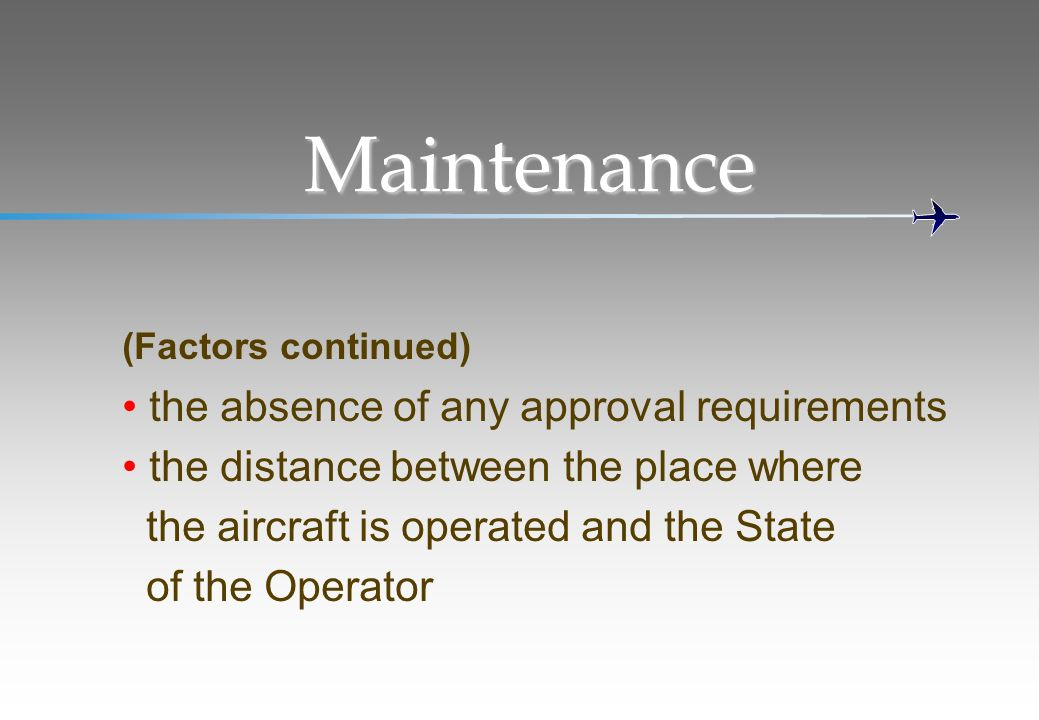 Maintenance the absence of any approval requirements