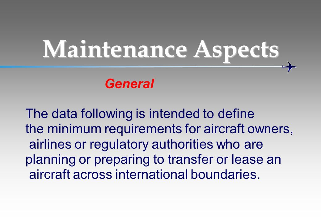 Maintenance Aspects General The data following is intended to define