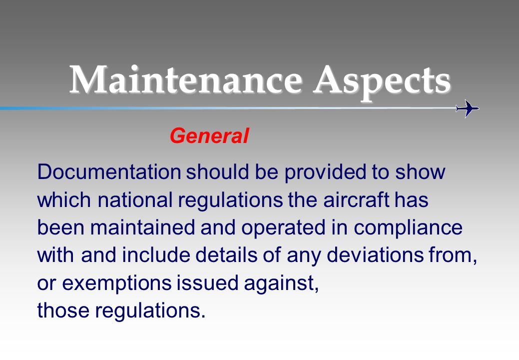 Maintenance Aspects General Documentation should be provided to show