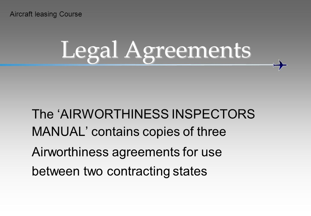 Legal Agreements The 'AIRWORTHINESS INSPECTORS