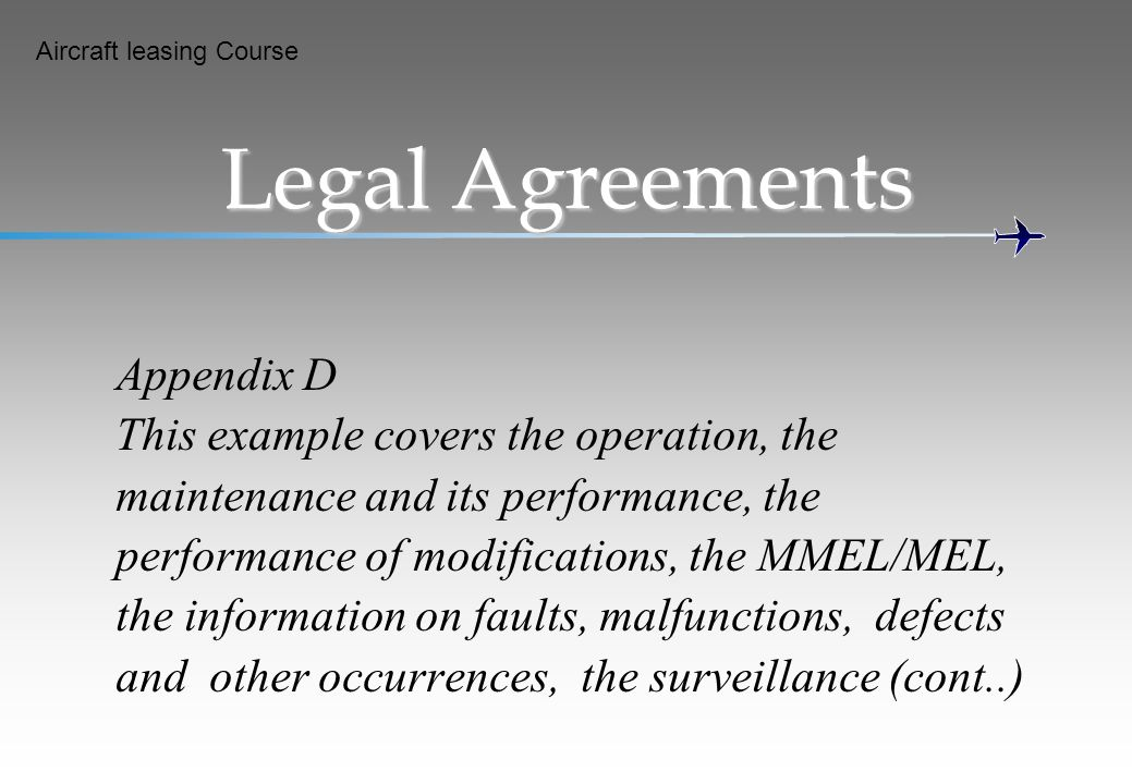 Legal Agreements Appendix D This example covers the operation, the