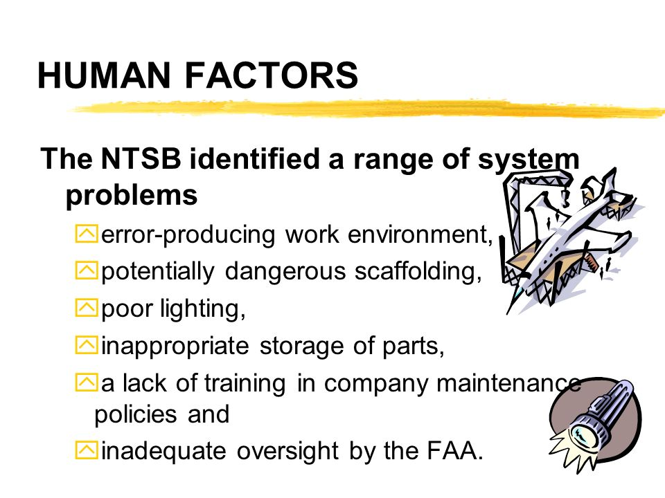 HUMAN FACTORS The NTSB identified a range of system problems