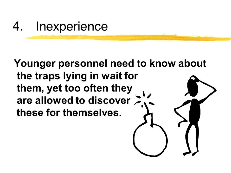 4. Inexperience