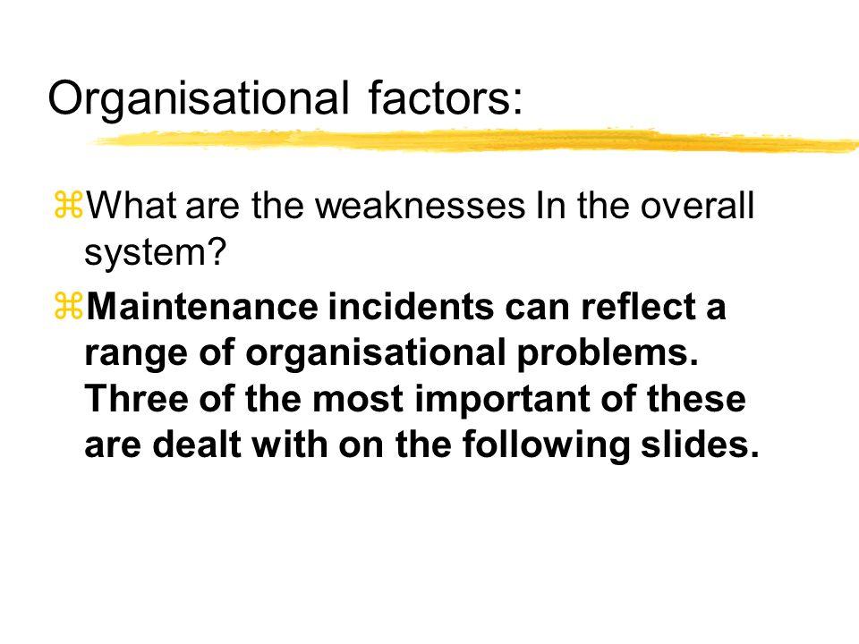 Organisational factors: