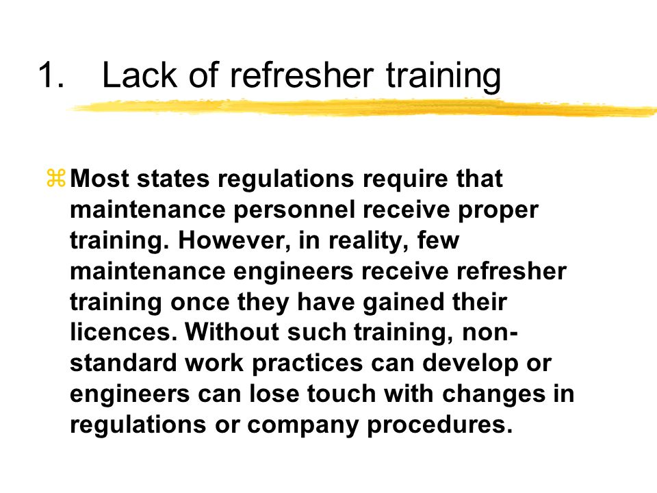 1. Lack of refresher training